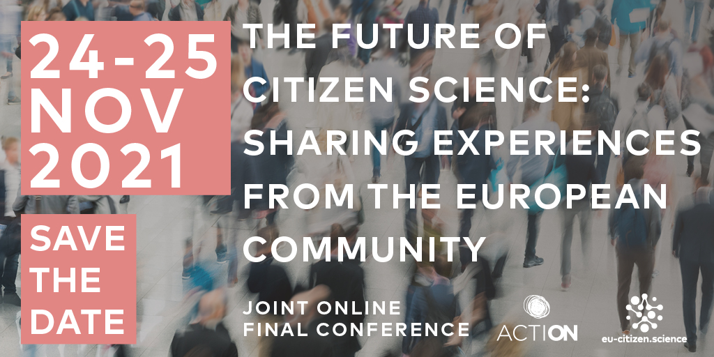 ACTION/EU-Citizen.Science final conference 24-25 Nov: save the date!
